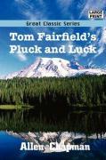 Tom Fairfield's Pluck and Luck - Chapman, Allen