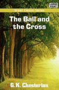 The Ball and the Cross - Chesterton, G. K.