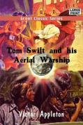 Tom Swift and His Aerial Warship - Appleton, Victor, II