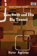Tom Swift and His Big Tunnel - Appleton, Victor, II