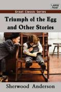 Triumph of the Egg and Other Stories - Anderson, Sherwood