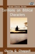 Sermons on Biblical Characters - Chappell, Clovis G.