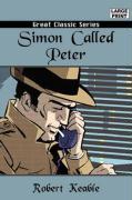 Simon Called Peter - Keable, Robert