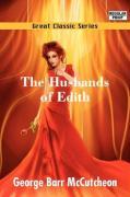 The Husbands of Edith - McCutcheon, George Barr