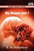 My Doggie and I - Ballantyne, R. M.