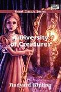 A Diversity of Creatures - Kipling, Rudyard