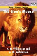 The Lion's Mouse - Williamson, C. N. , C.