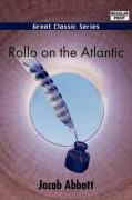 Rollo on the Atlantic - Abbott, Jacob