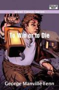 To Win or to Die - Fenn, George Manville