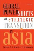 Global Power Shifts and Strategic Transition in Asia
