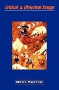 Critical & Historical Essays - Edward MacDowell, MacDowell