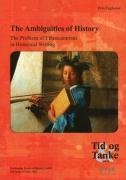 The Ambiguities of History: The Problem of Ethnocentrism in Historical Writing - Fuglestad, Finn