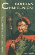 Bohdan Chmielnicki - Kaczmarczyk, Janusz