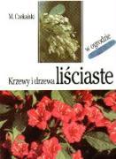 Krzewy i drzewa lisciaste w ogrodzie - Czekalski, Mieczyslaw
