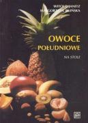 Owoce poludniowe na stole - Jelinska, Malgorzata; Janitz, Witold