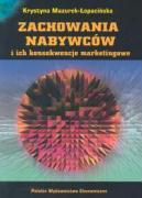Zachowania nabywcow i ich konsekwencje marketingowe - Mazurek-Lopacinska, Krystyna (red. )