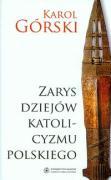 Zarys dziejow katolicyzmu polskiego - Gorski, Karol