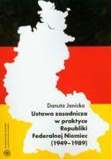 Ustawa zasadnicza w praktyce Republiki Federalnej Niemiec 1949-1989 - Janicka, Danuta