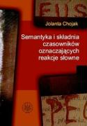 Semantyka i skladnia czasownikow oznaczajacych reakcje slowne - Chojak, Jolanta