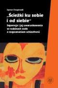 Sciezki ku sobie i od siebie Separacja i jej uwarunkowania w rodzinach osob z rozpoznaniem schizofrenii - Chrzastowski, Szymon