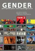 Gender. Perspektywa antropologiczna t.2 Kobiecosc, meskosc, seksualnosc