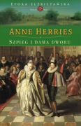 Szpieg i dama dworu - Herries, Anne