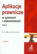 Aplikacje prawnicze w pytaniach i odpowiedziach t.2 - Czajkowska-Matosiuk, Katarzyna