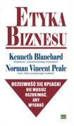 Etyka biznesu - Kenneth, Blanchard; Norman, Vincent Peale