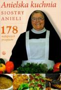 Anielska kuchnia siostry Anieli - Garecka, Aniela