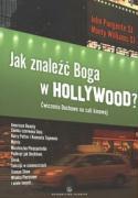 Jak znalezc Boga w Hollywood - Pungente, John; Williams, Monty