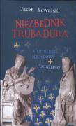 Niezbednik Trubadura - Kowalski, Jacek