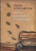 Nowe klopoty z historia - Gontarczyk, Piotr