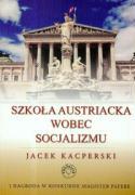Szkola austriacka wobec socjalizmu - Kacperski, Jacek
