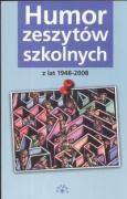 Humor zeszytow szkolnych z lat 1948-2008 - Galkiewicz, Krystyna