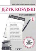 Moja profesija 1 Jezyk rosyjski Zeszyt cwiczen - Kancewicz-Sokolowska, Krystyna; Charasz, Barbara