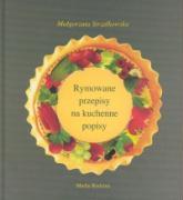 Rymowane przepisy na kuchenne popisy - Strzalkowska, Malgorzata