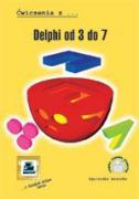 Delphi od 3 do 7 - Snarska, Agnieszka