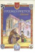 O polskich swietych dzieciom - Kolodziejski, Pawel; Skarzynska, Ewa