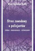 Stres zawodowy u policjantow - Oginska, Bulik Nina