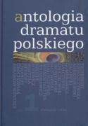 Antologia dramatu polskiego 1945-2005 tom I - Klossowicz, Jan