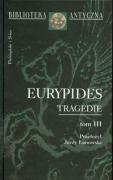Tragedie tom III - Eurypides