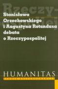 Stanislawa Orzechowskiego i Augustyna Rotundusa debata o Rzeczypospolitej - Koehler, Krzysztof