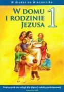W domu i rodzinie Jezusa 1 podrecznik W drodze do Wieczernika