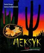 Meksyk kraj kontrastow - Draga, Sonia; Golebiewski, Lukasz