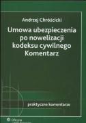 Umowa ubezpieczenia po nowelizacji kodeksu cywolnego Komentarz - Chroscicki, Andrzej