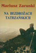 Na bezdrozach tatrzanskich - Zaruski, Mariusz