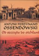 Od szczytu do otchlani - Ossendowski, Antoni Ferdynand