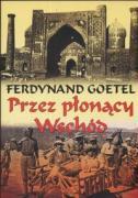 Przez plonacy Wschod - Goetel, Ferdynand
