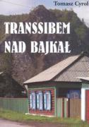 Transsibem nad Bajkal - Cyrol, Tomasz