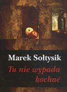 Tu nie wypada kochac - Soltysik, Marek